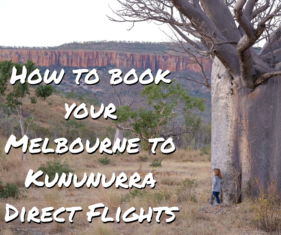 How to book your Melbourne to Kununurra Direct Flight