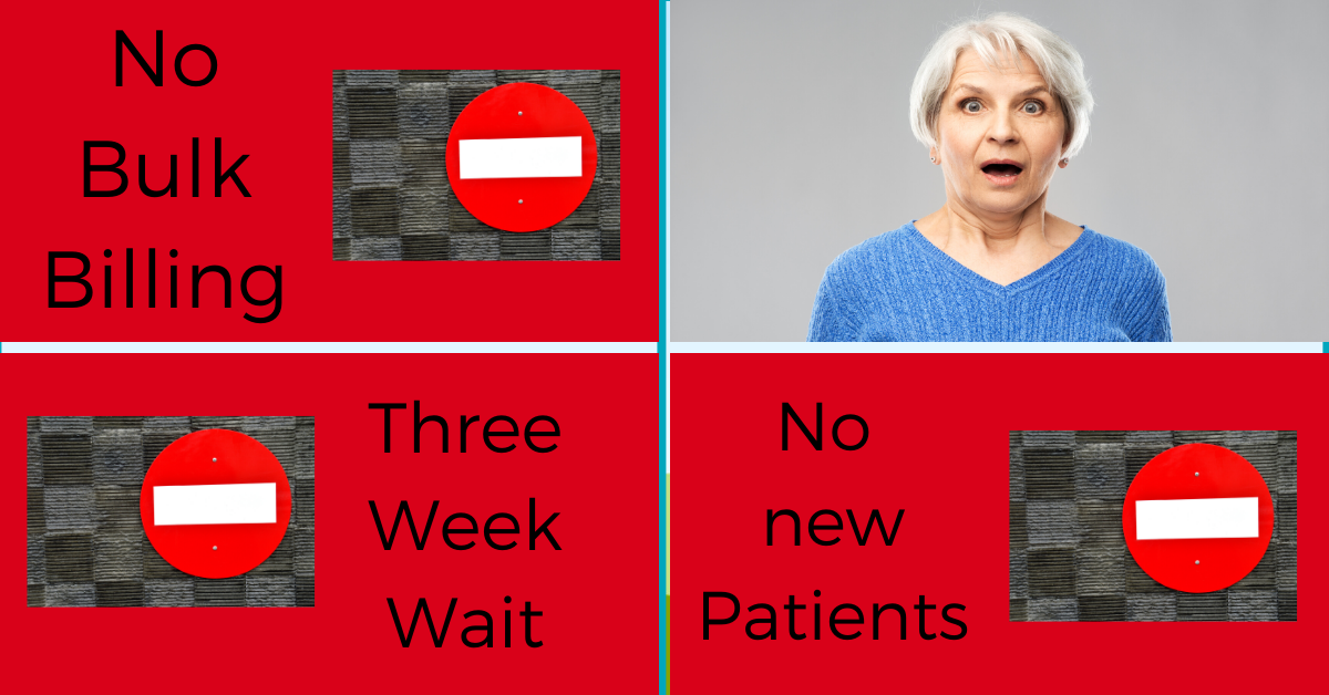 No bulk billing No new patients or three week waits