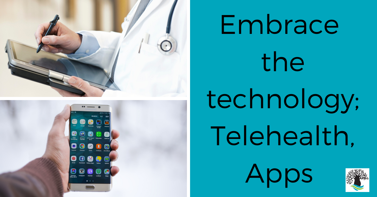 Use technology such as telehealth and apps