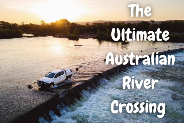 The ultimate Autsralian River Crossing